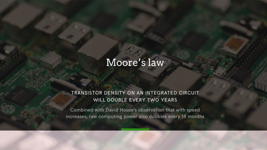 Moore's law TRANSISTOR DENSITY ON AN INTEGRATED...