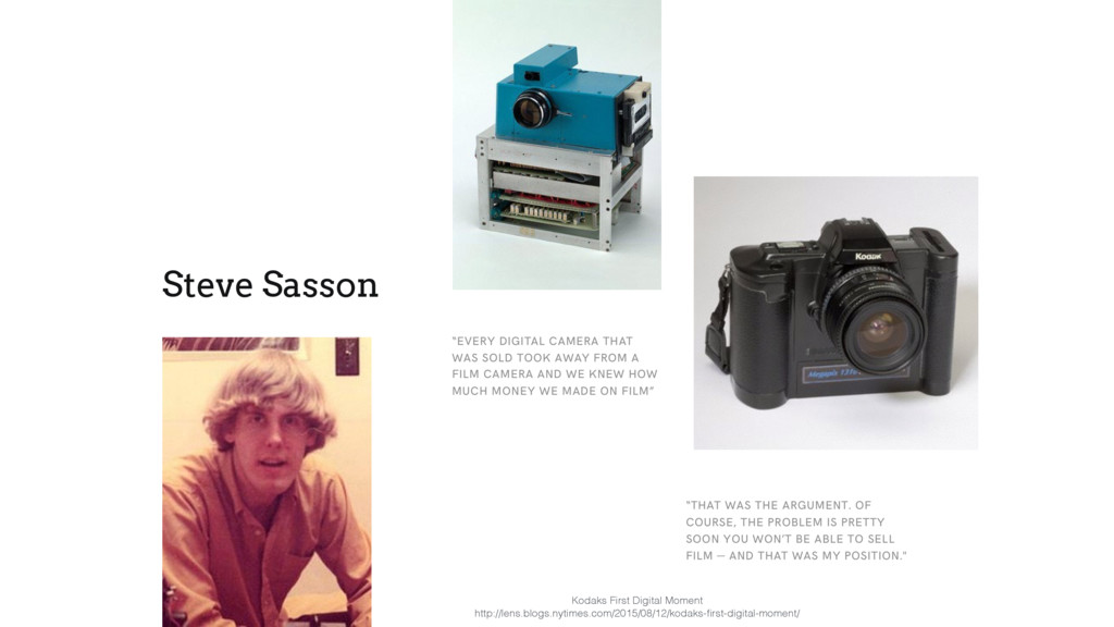 """Steve Sasson """"EVERY DIGITAL CAMERA THAT WAS SOL..."""