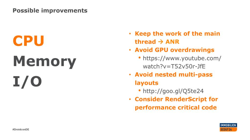 #DroidconDE Possible improvements CPU Memory I/...