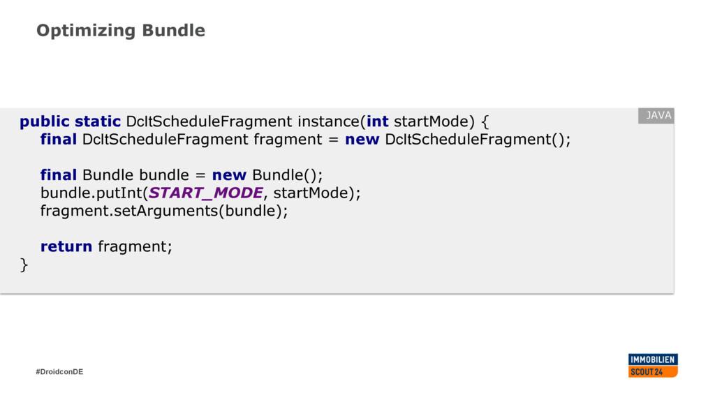 #DroidconDE Optimizing Bundle public static DcI...
