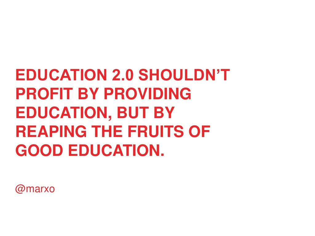 EDUCATION 2.0 SHOULDN'T PROFIT BY PROVIDING EDU...