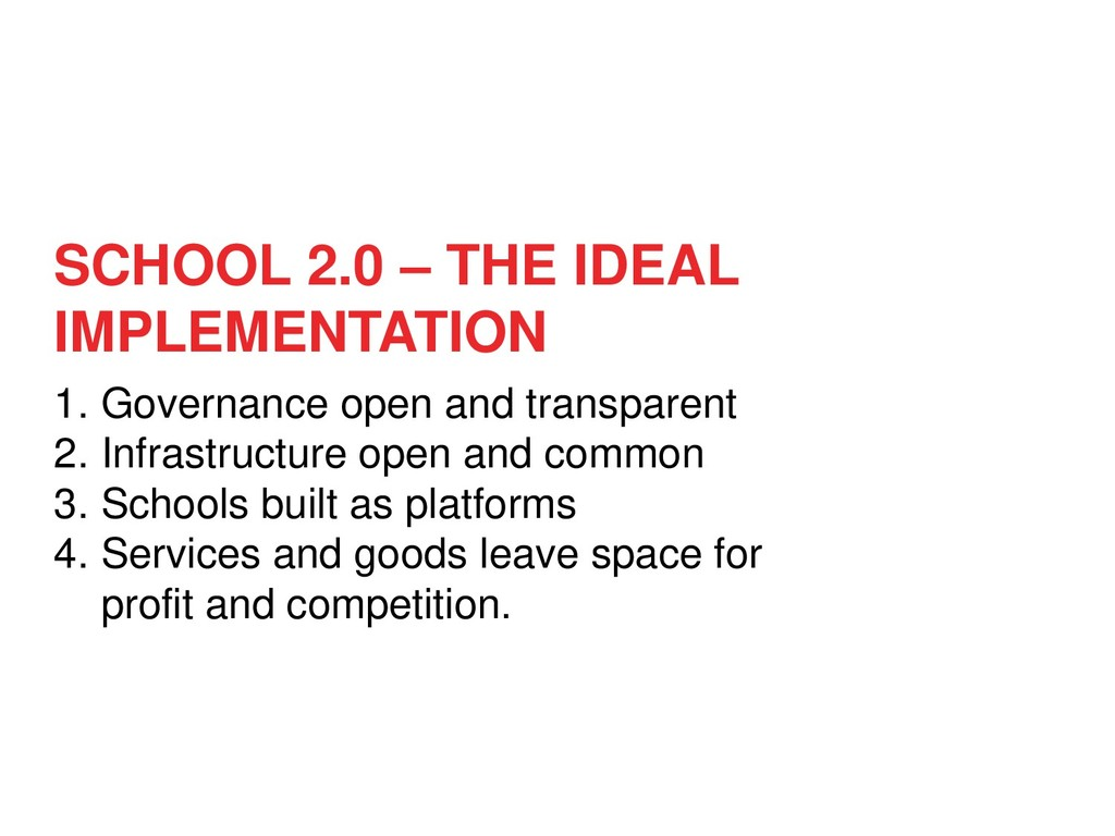 SCHOOL 2.0 – THE IDEAL IMPLEMENTATION 1. Govern...
