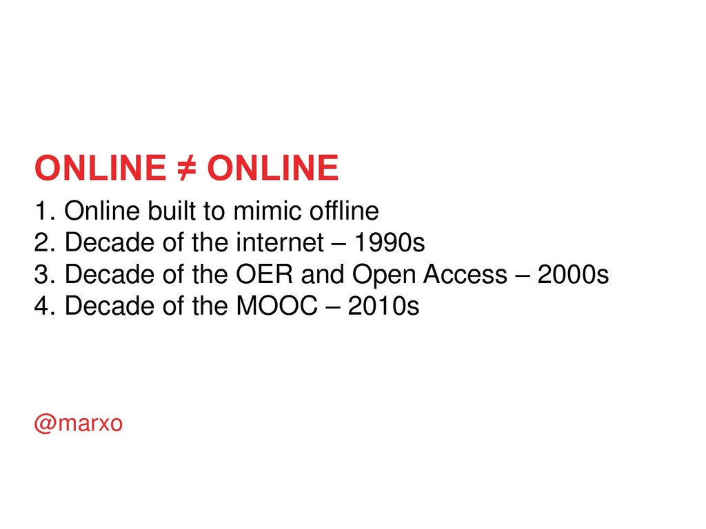 ONLINE ≠ ONLINE 1. Online built to mimic offlin...
