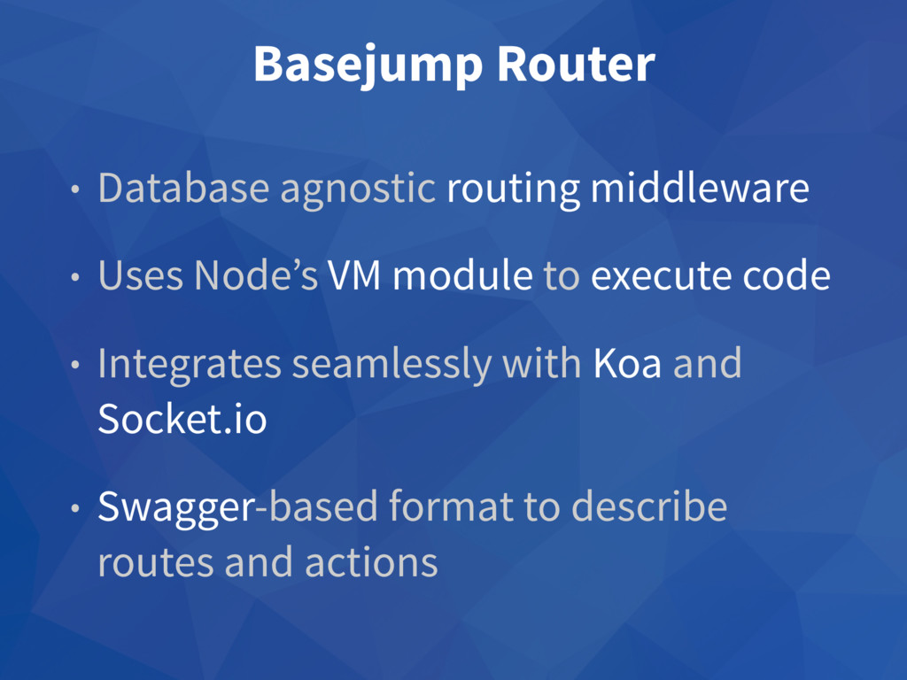 Basejump Router • Database agnostic routing mid...