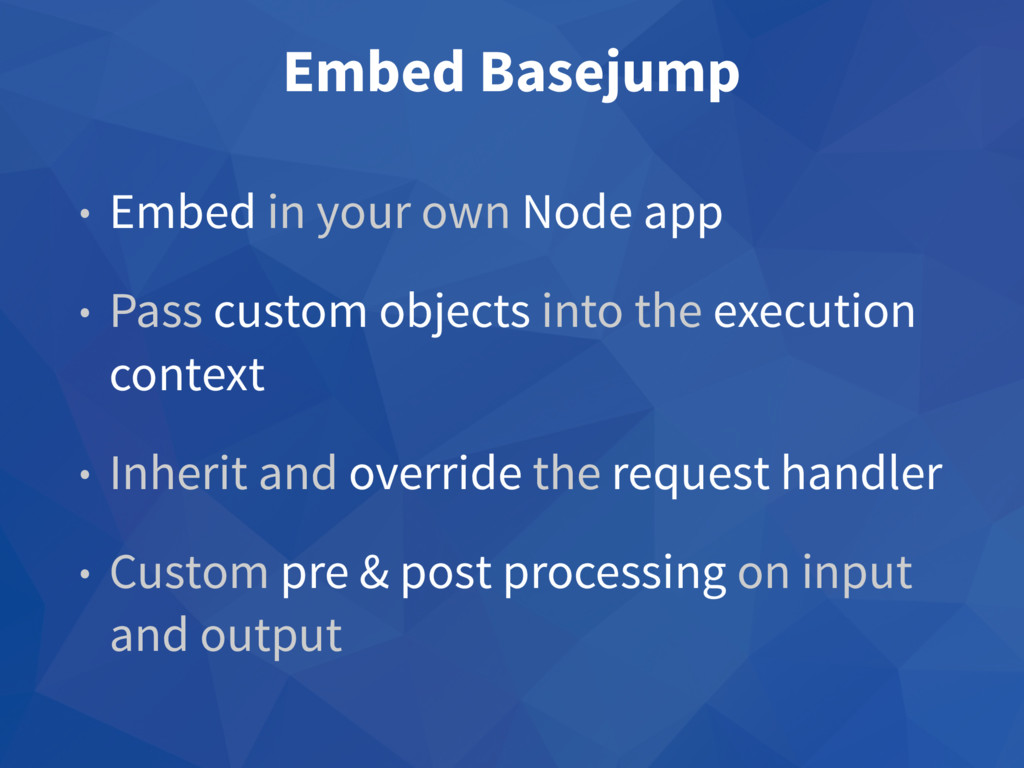 Embed Basejump • Embed in your own Node app • P...
