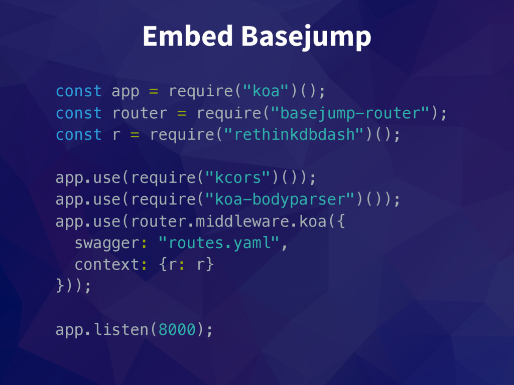 """Embed Basejump const app = require(""""koa"""")(); co..."""