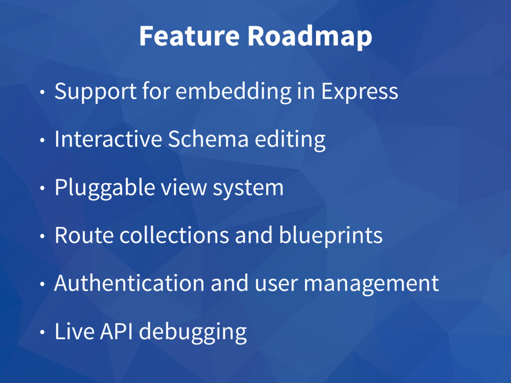 Feature Roadmap • Support for embedding in Expr...