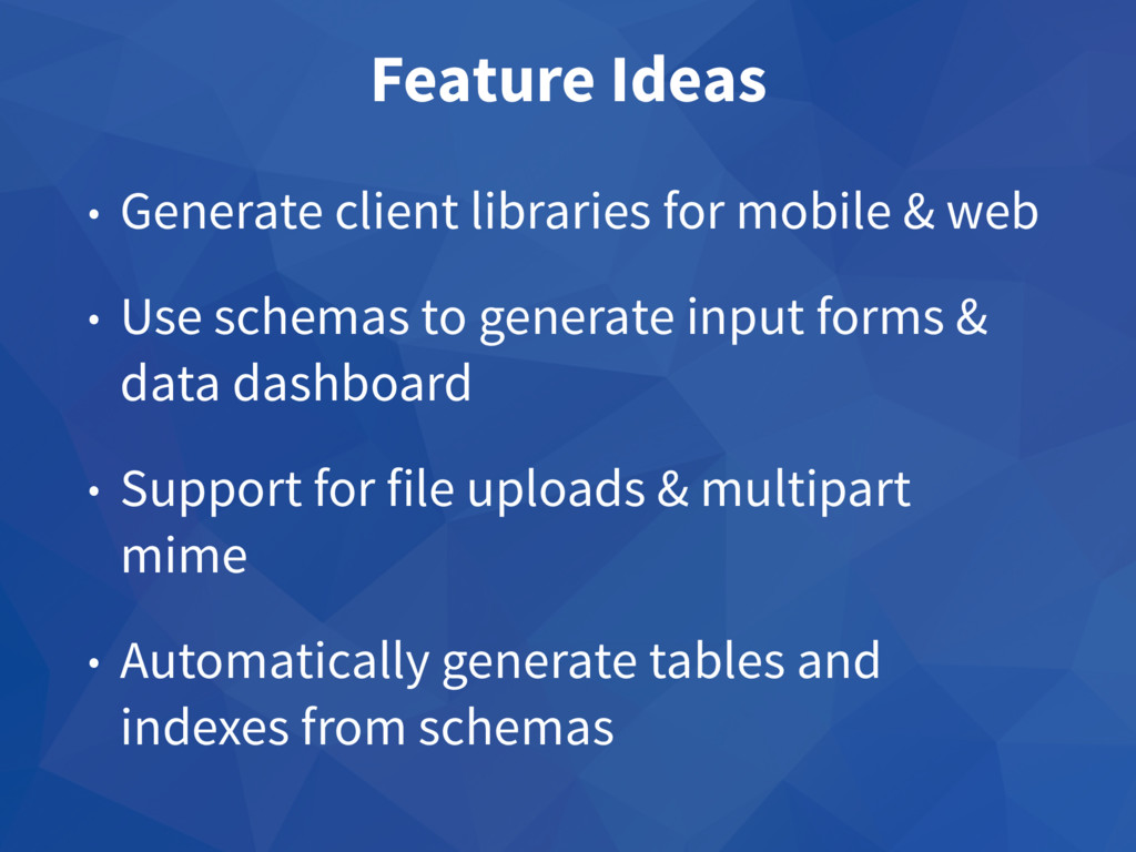 Feature Ideas • Generate client libraries for m...