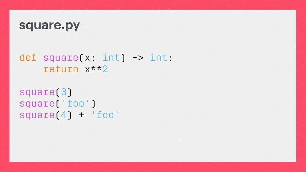 square.py def square(x: int) -> int: return x**...