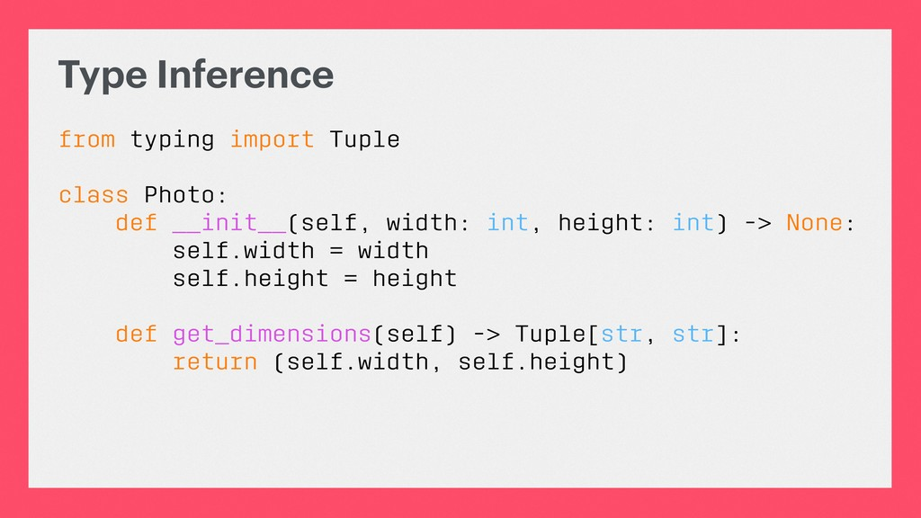 Type Inference from typing import Tuple class P...