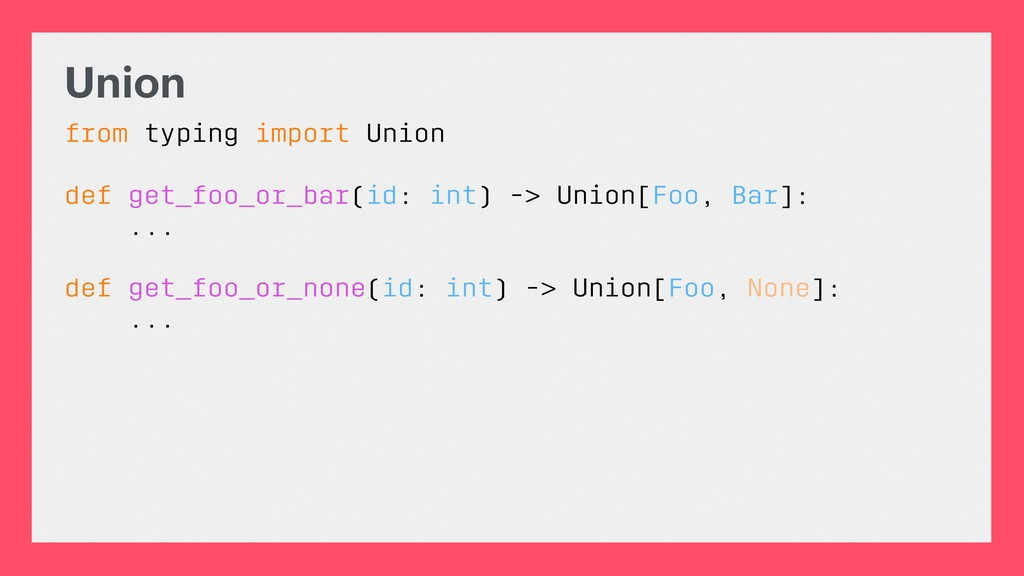 Union from typing import Union def get_foo_or_b...