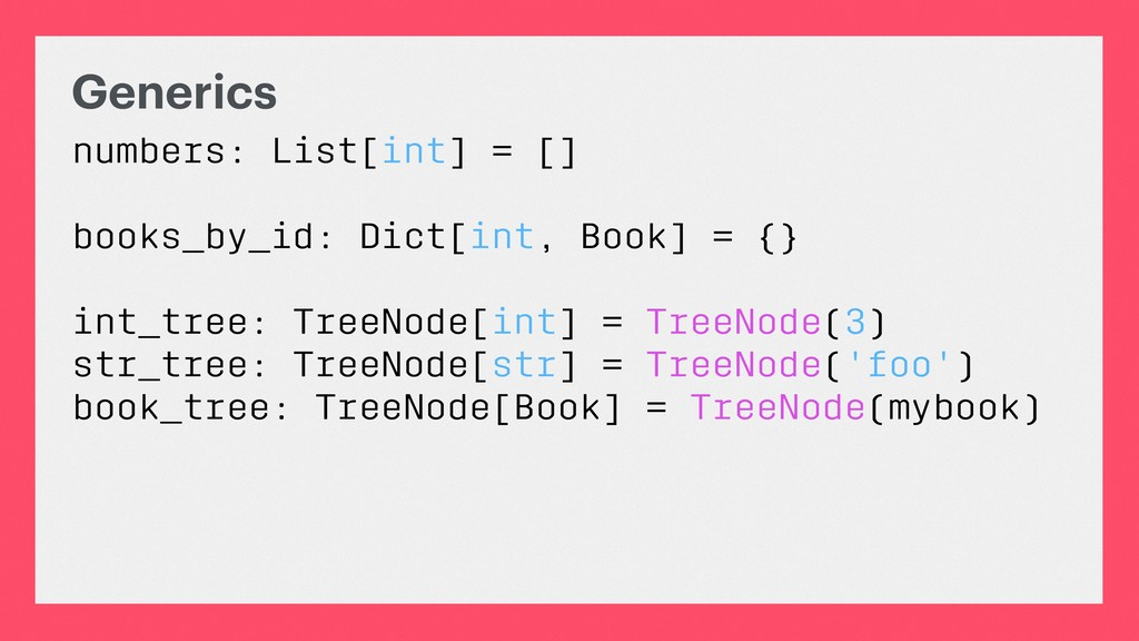 Generics numbers: List[int] = [] books_by_id: D...