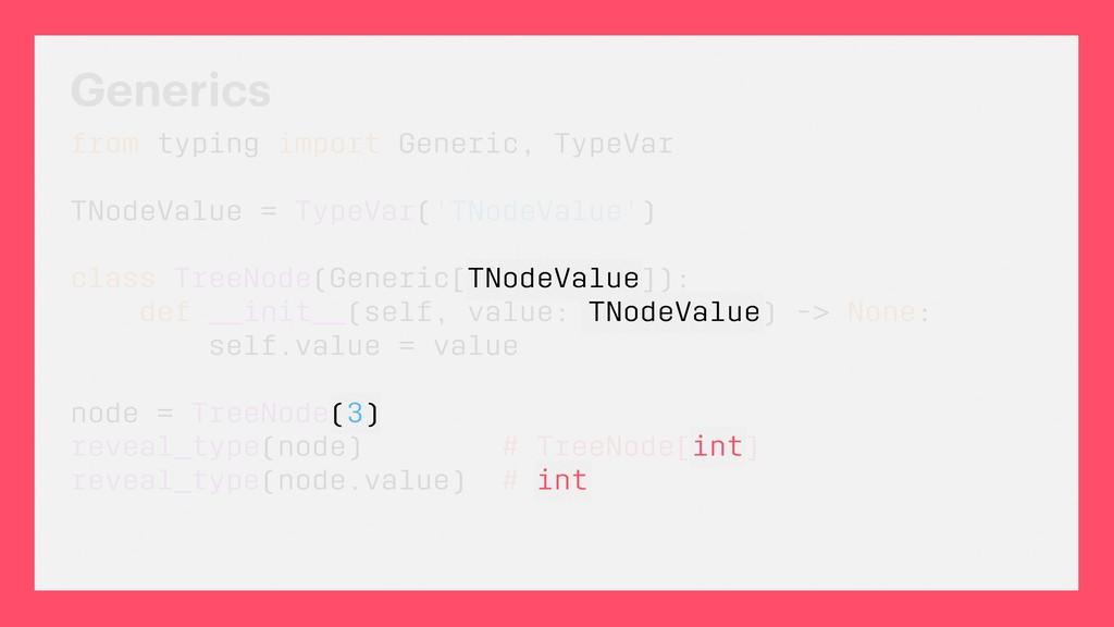 Generics from typing import Generic, TypeVar TN...