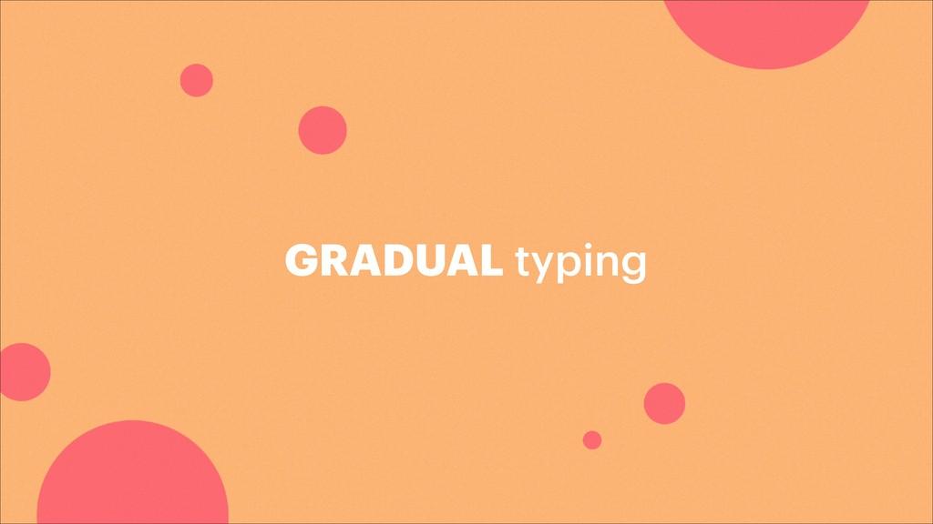 GRADUAL typing