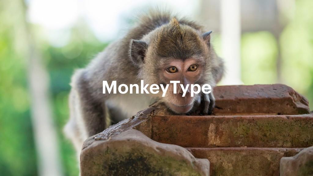 MonkeyType
