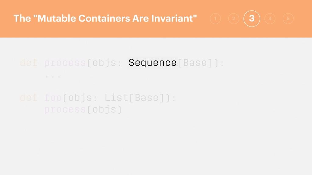 def process(objs: Sequence[Base]): ... def foo(...