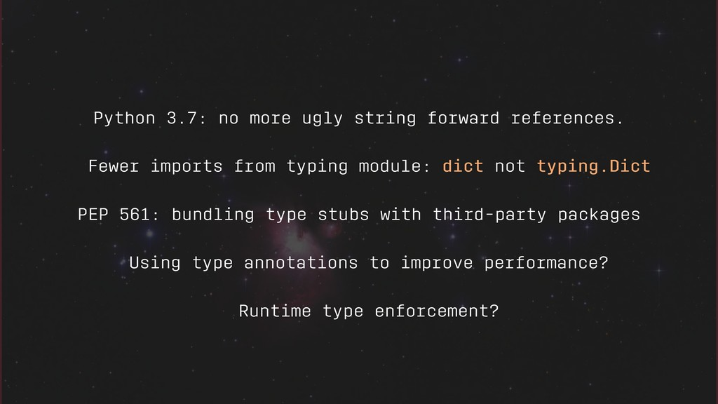 Python 3.7: no more ugly string forward referen...
