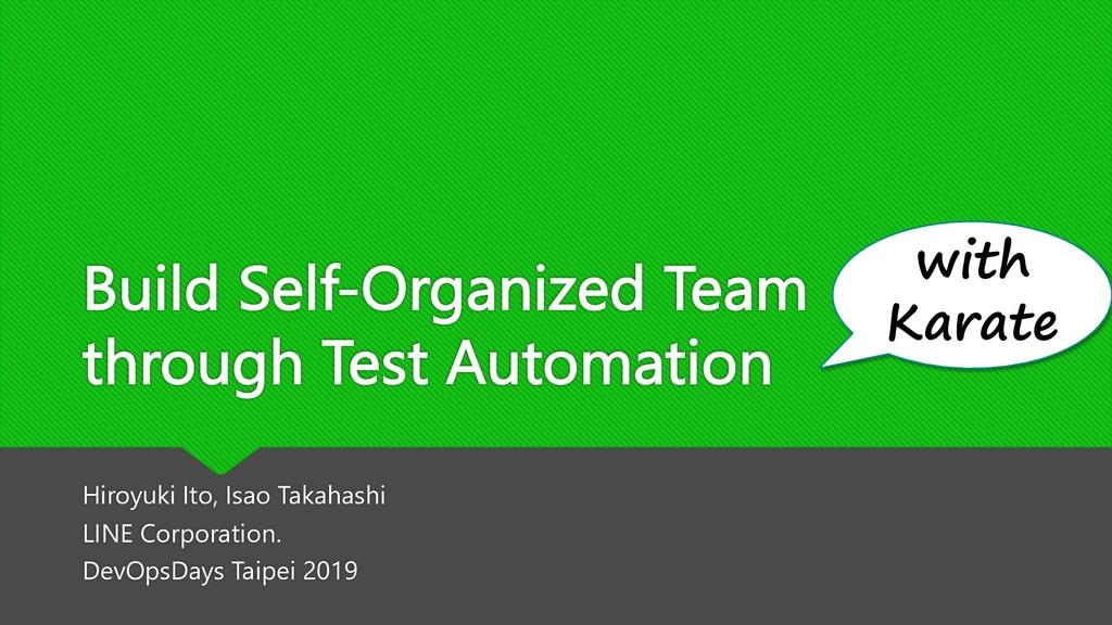 Build Self-Organized Team through Test Automati...