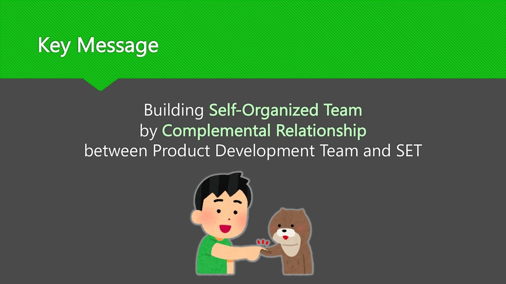 Key Message Building Self-Organized Team by Com...