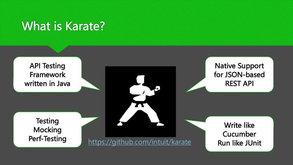 What is Karate? API Testing Framework written i...