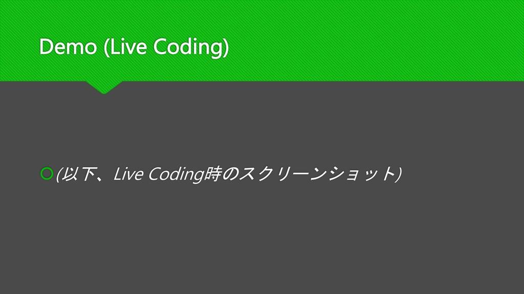 Demo (Live Coding) š(Live Coding  )