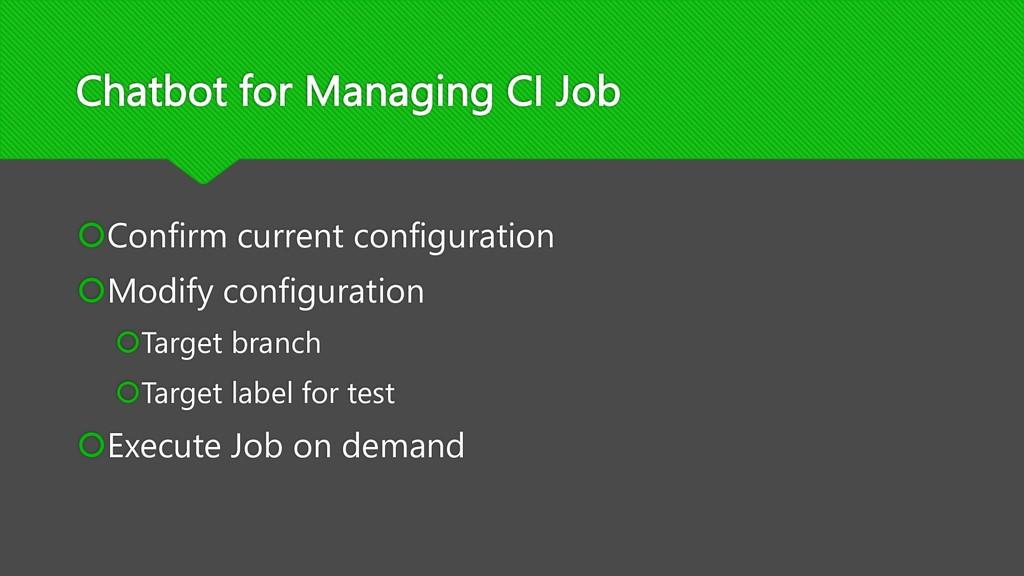 Chatbot for Managing CI Job šConfirm current co...