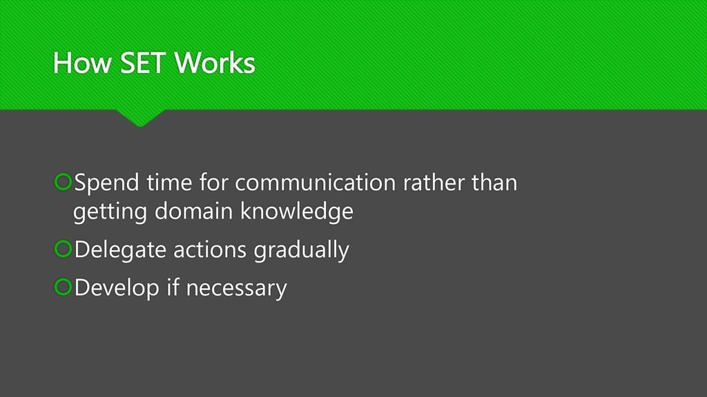 How SET Works šSpend time for communication rat...