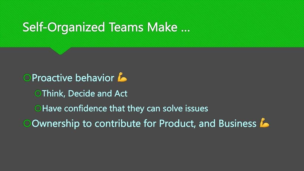 Self-Organized Teams Make … šProactive behavior...