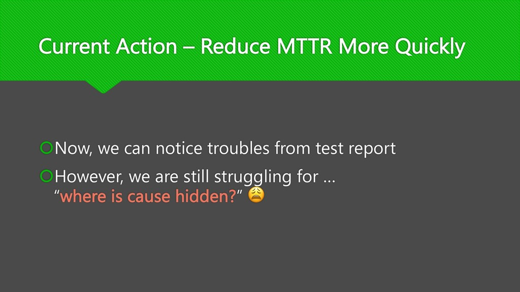 Current Action – Reduce MTTR More Quickly šNow,...