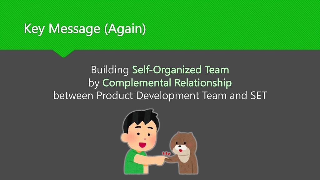 Key Message (Again) Building Self-Organized Tea...