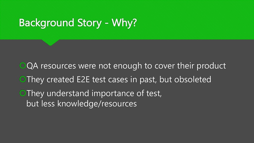 Background Story - Why? šQA resources were not ...