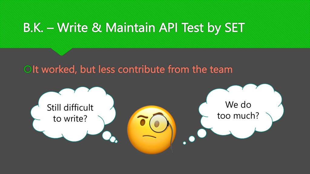 B.K. – Write & Maintain API Test by SET šIt wor...