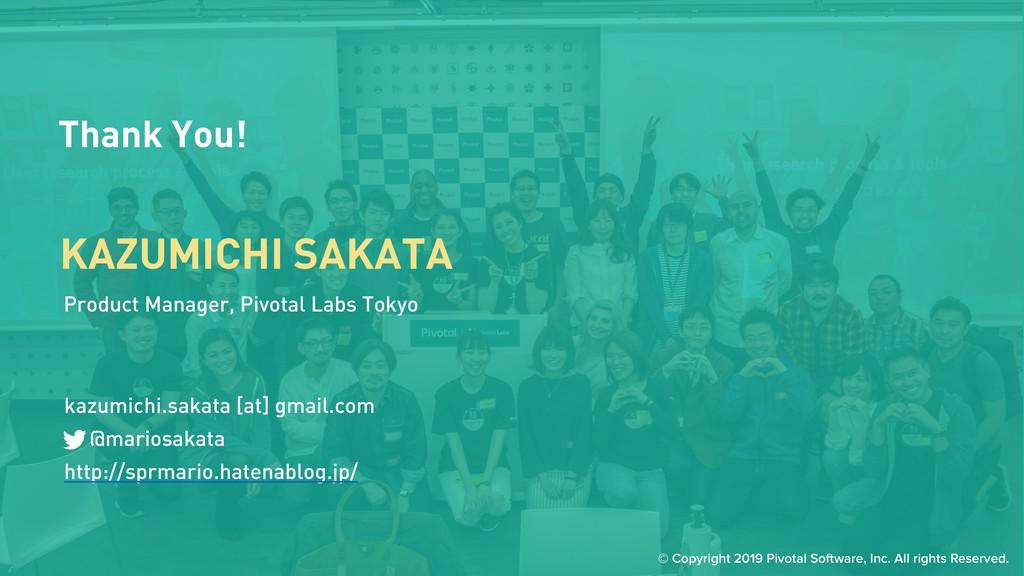 Thank You! KAZUMICHI SAKATA Product Manager, Pi...