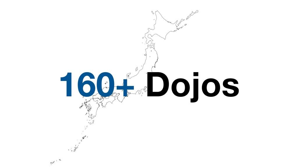 160+ Dojos