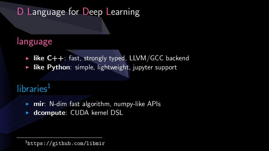 D Language for Deep Learning language ▶ like C+...
