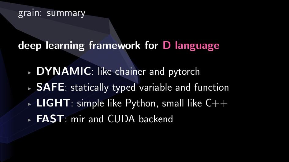 grain: summary deep learning framework for D la...