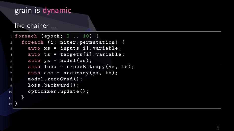 grain is dynamic like chainer ... 1 foreach (ep...