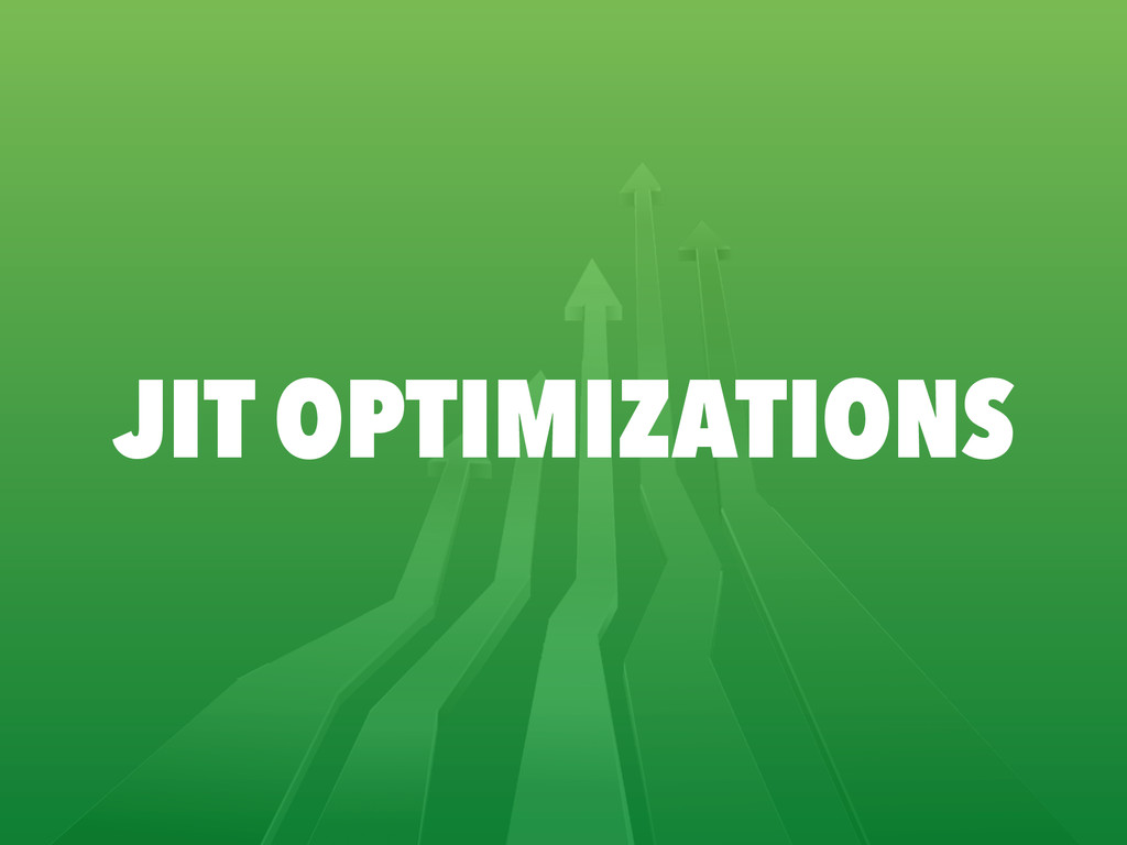 JIT OPTIMIZATIONS