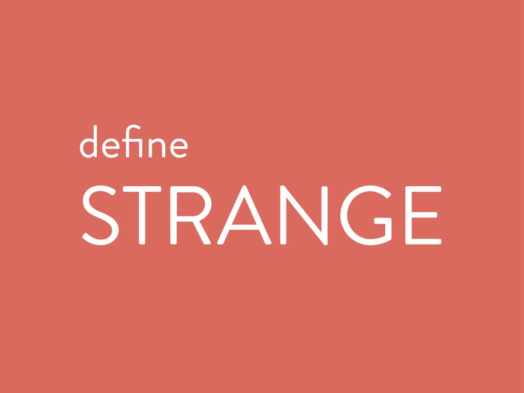 define STRANGE
