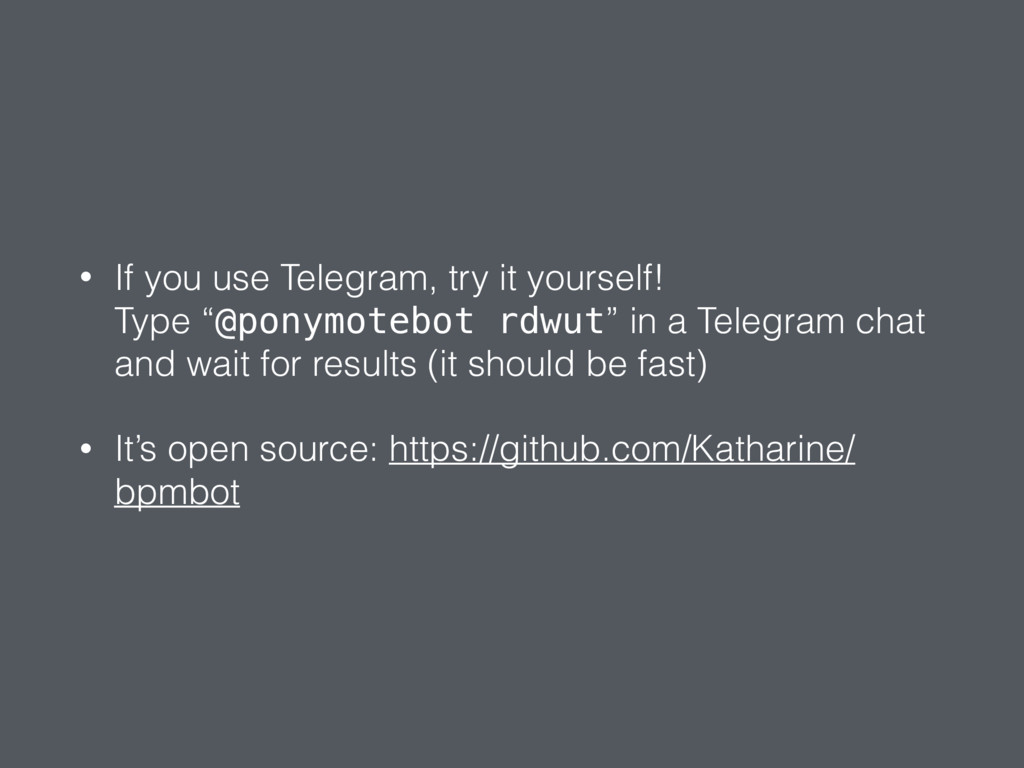 """• If you use Telegram, try it yourself! Type """"..."""