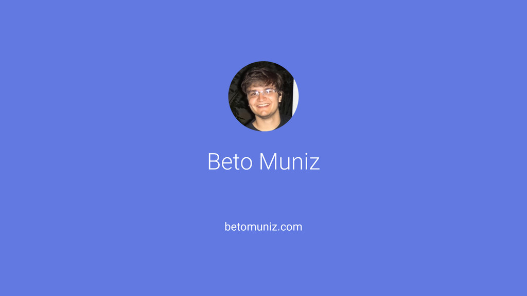 Beto Muniz betomuniz.com