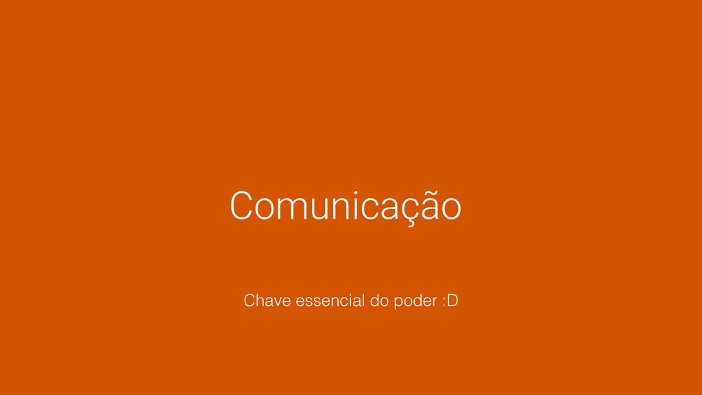 Comunicação Chave essencial do poder :D