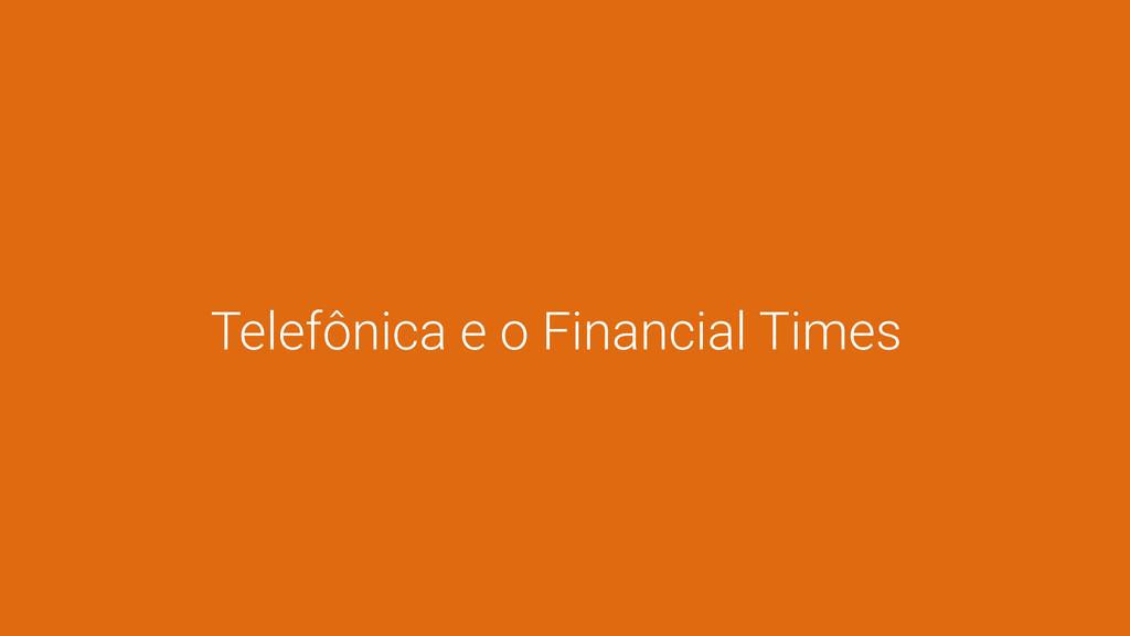 Telefônica e o Financial Times