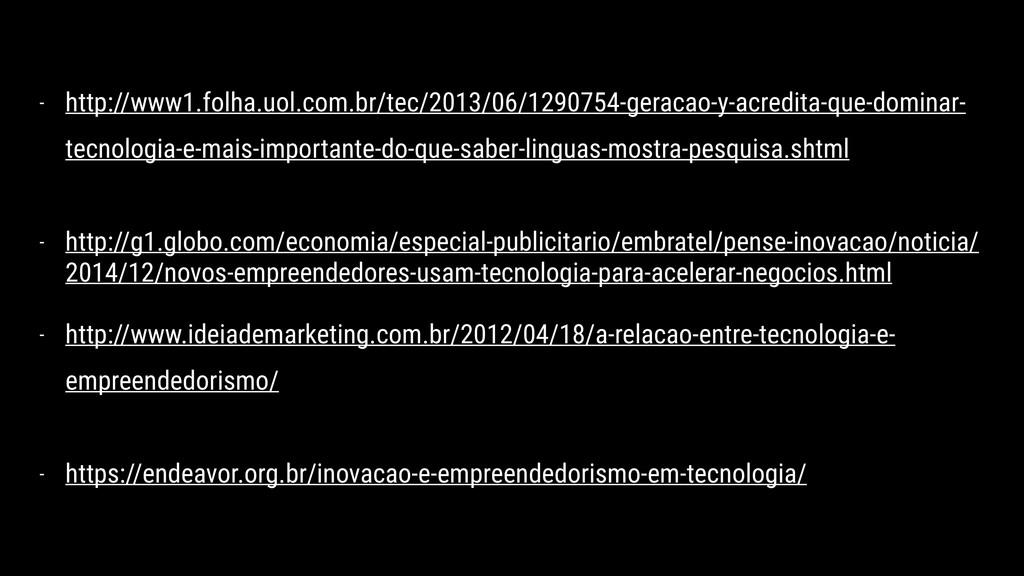 - http://www1.folha.uol.com.br/tec/2013/06/1290...