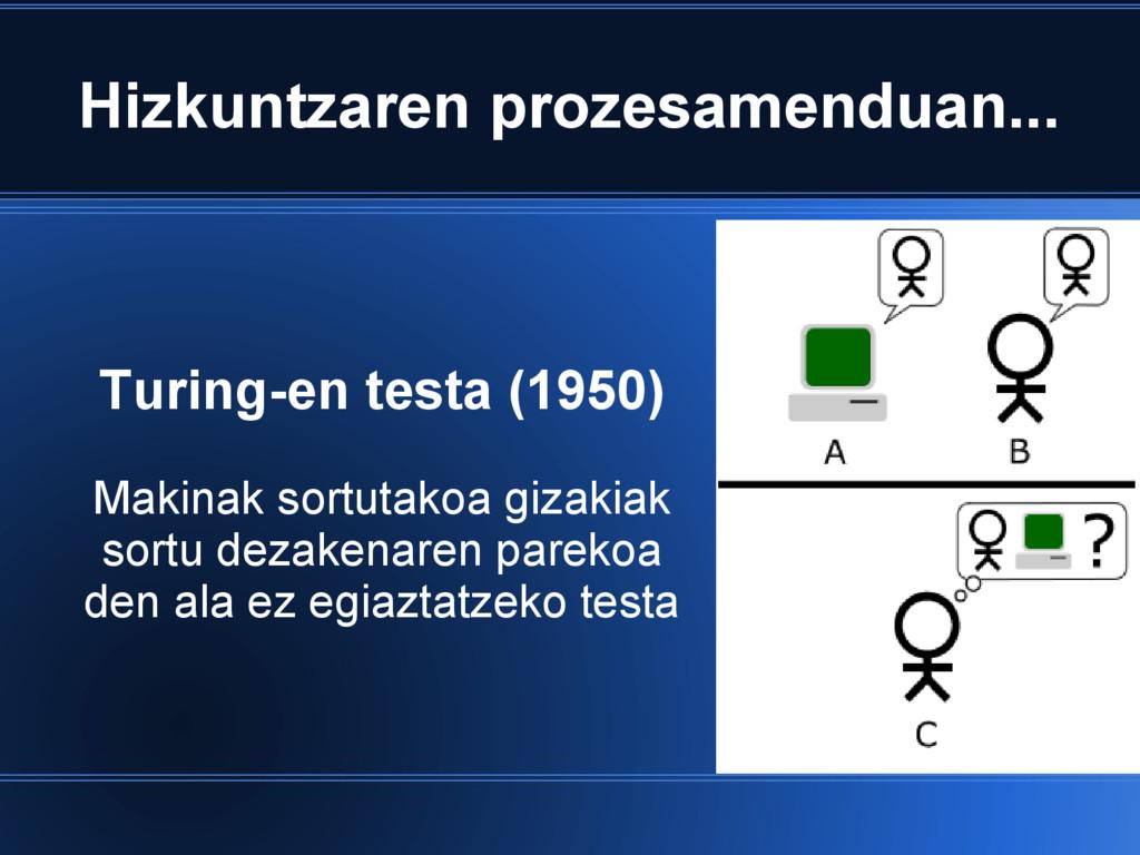 Hizkuntzaren prozesamenduan... Turing-en testa ...