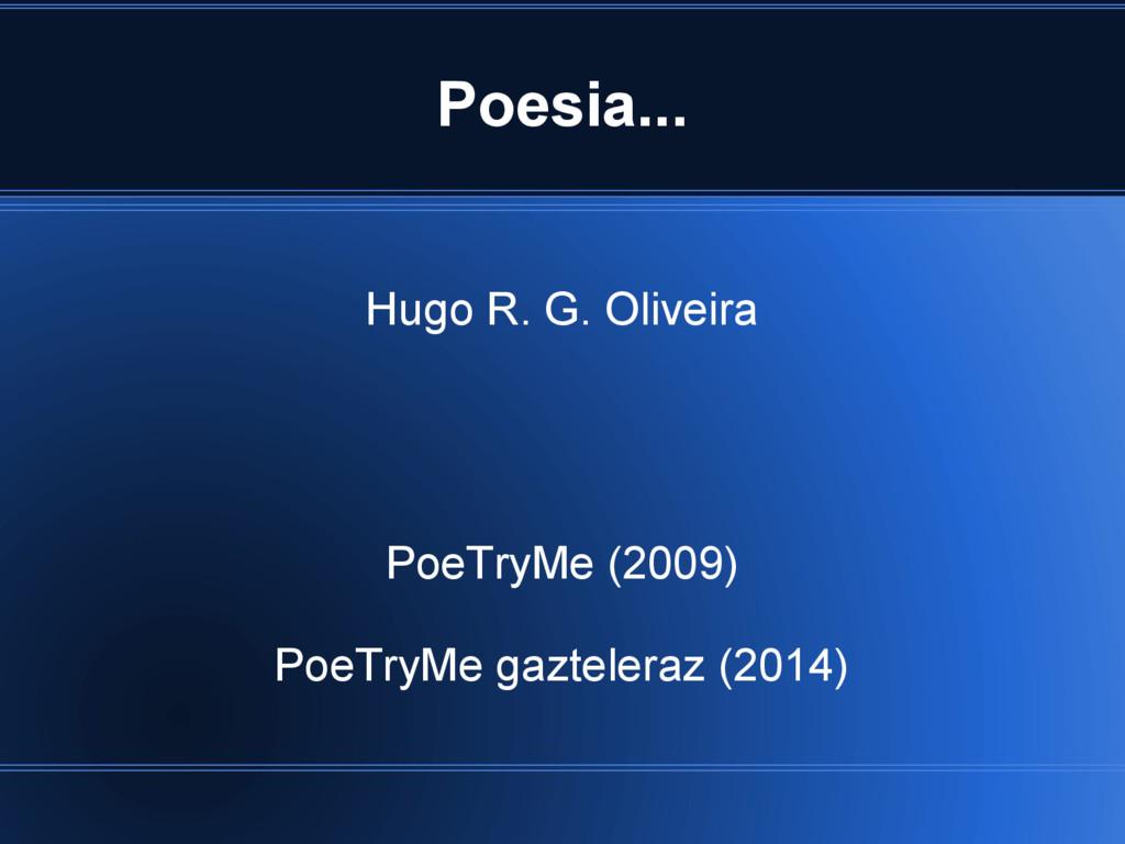 Poesia... Hugo R. G. Oliveira PoeTryMe (2009) P...