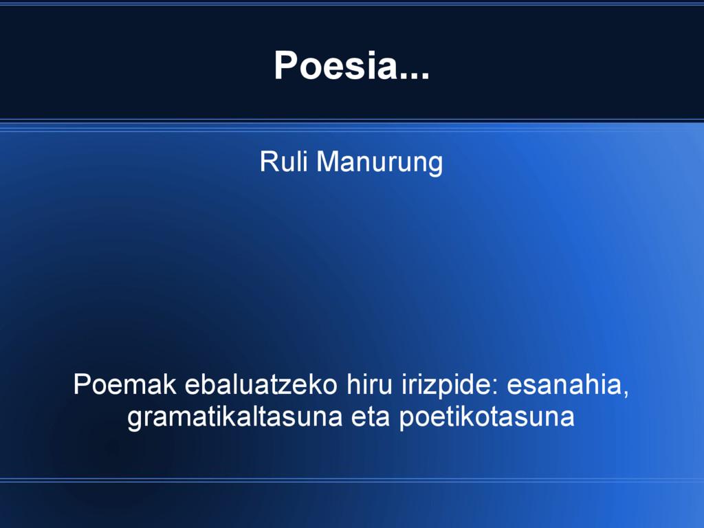 Poesia... Ruli Manurung Poemak ebaluatzeko hiru...