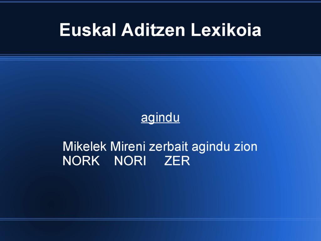 Euskal Aditzen Lexikoia agindu Mikelek Mireni z...
