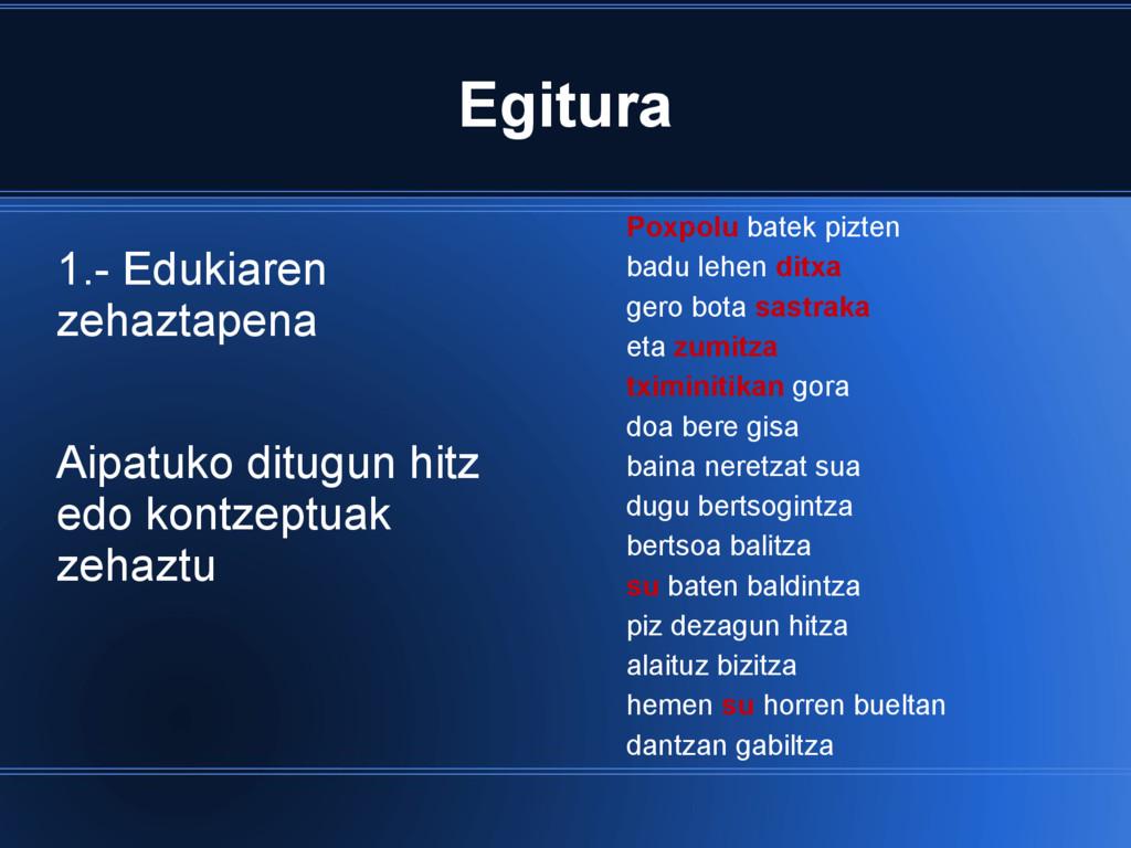 Egitura 1.- Edukiaren zehaztapena Aipatuko ditu...