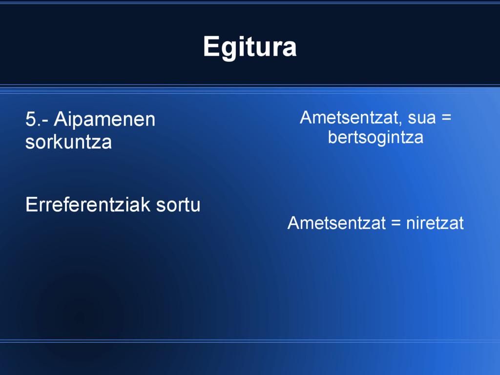 Egitura 5.- Aipamenen sorkuntza Erreferentziak ...